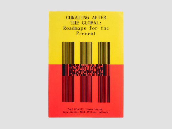 Curating After Global: Roadmaps for the Present